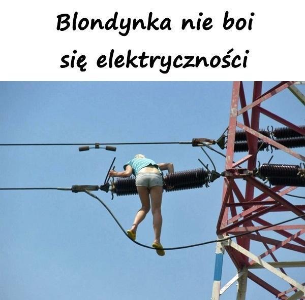 Blondynka nie boi się elektryczności