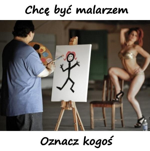 Chcę być malarzem. Oznacz kogoś.