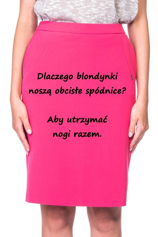Dlaczego blondynki noszą obcisłe spódnice? Aby utrzymać nogi razem.