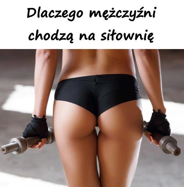 Dlaczego mężczyźni chodzą na siłownię