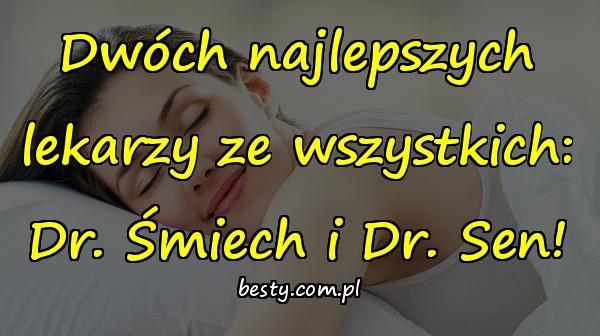 Dwóch najlepszych lekarzy ze wszystkich: Dr. Śmiech i Dr. Sen!