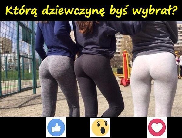 Którą dziewczynę byś wybrał?