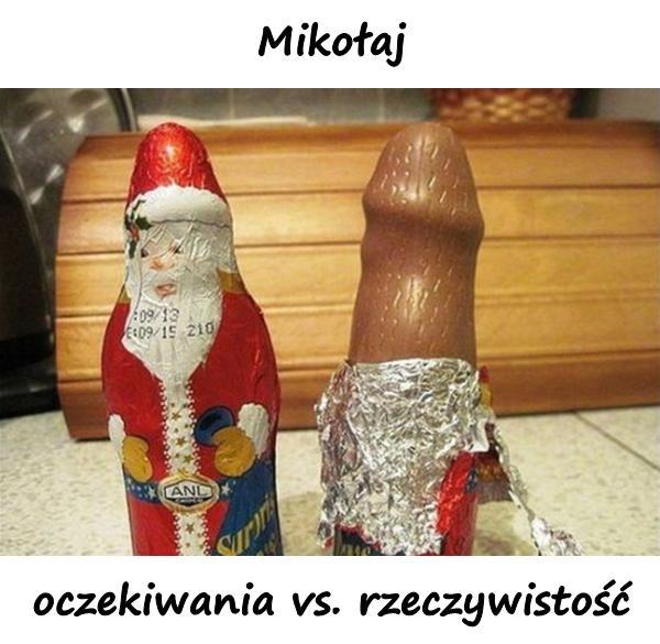 Mikołaj - oczekiwania vs. rzeczywistość