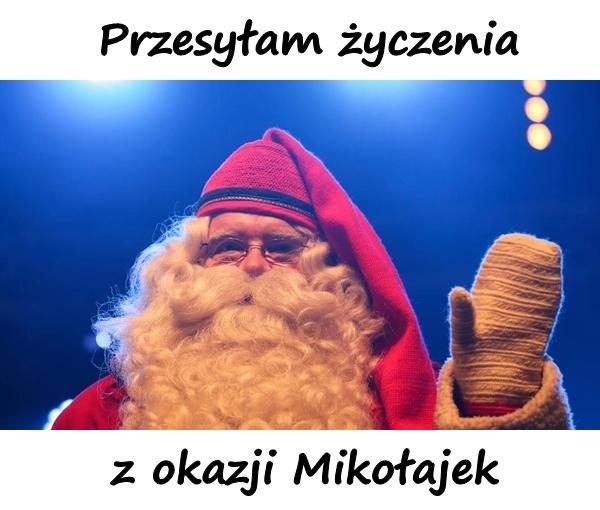 Przesyłam życzenia z okazji Mikołajek