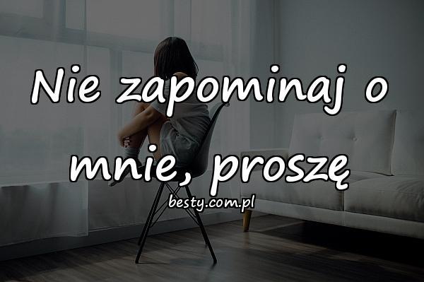 Nie zapominaj o mnie, proszę