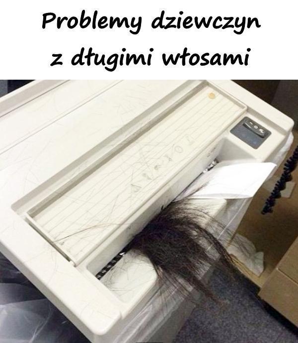 Problemy dziewczyn z długimi włosami