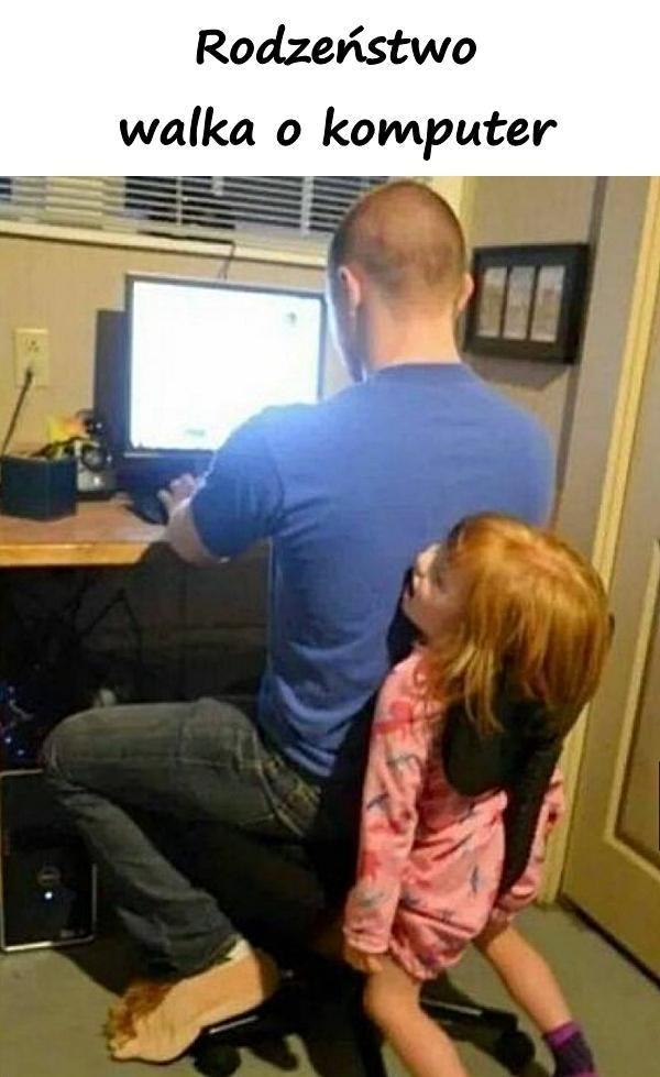 Rodzeństwo - walka o komputer