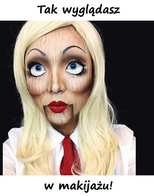 Tak wyglądasz w makijażu!