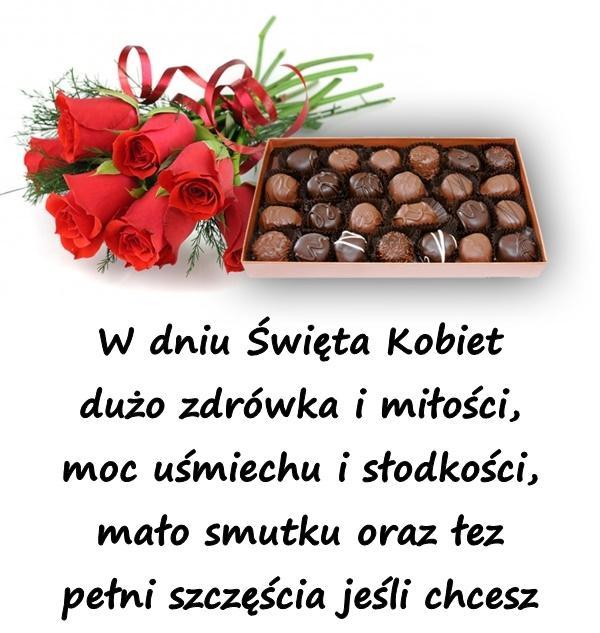 W dniu Święta Kobiet dużo zdrówka i miłości, moc uśmiechu i słodkości, mało smutku oraz łez pełni szczęścia jeśli chcesz.