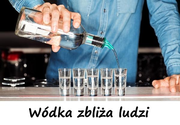 Wódka zbliża ludzi