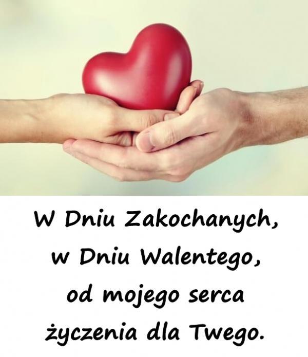 W Dniu Zakochanych, w Dniu Walentego, od mojego serca życzenia dla Twego.
