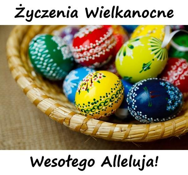 Życzenia Wielkanocne: Wesołego Alleluja!