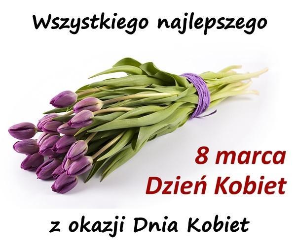 8marca Kartki Na Dzień Kobiet Wiersze Wiersz życzenia Z