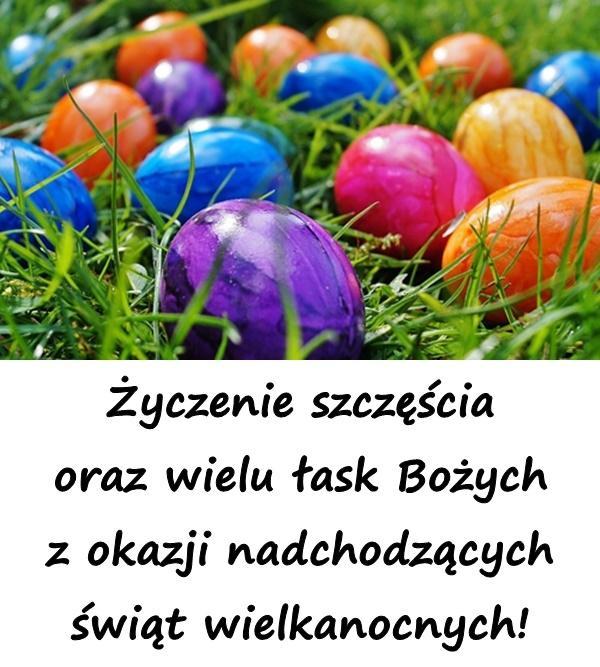 Życzenie szczęścia oraz wielu łask Bożych z okazji nadchodzących świąt wielkanocnych!